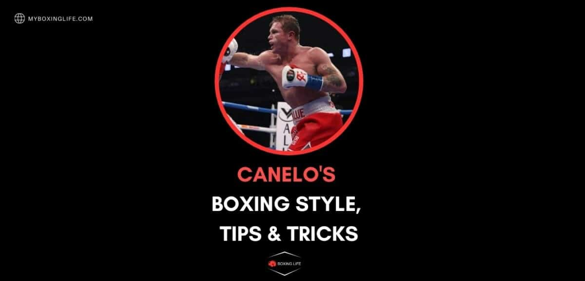 Canelo's boxing style | trick and tips
