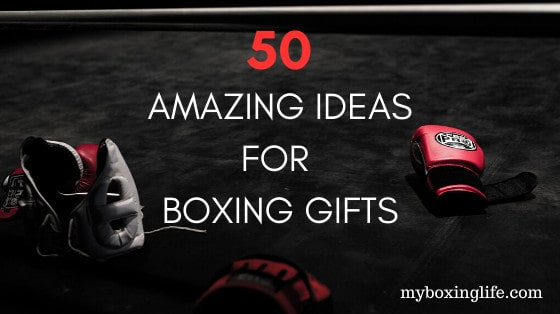 50 amazing boxing gift ideas