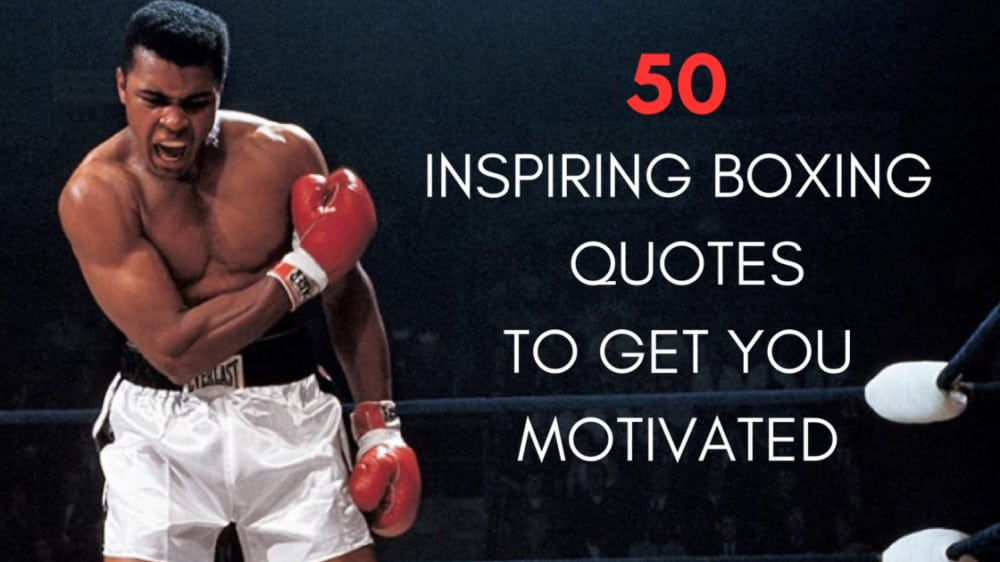 50 Inspiring boxing quotes