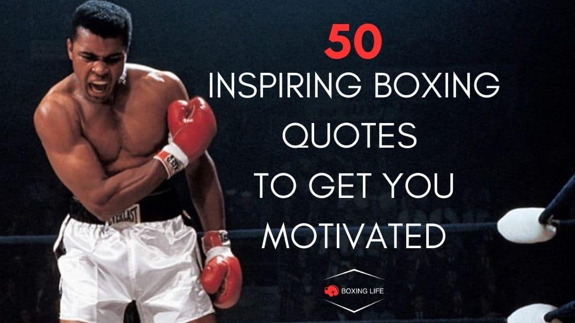 50 Inspiring and motivating boxing quotes