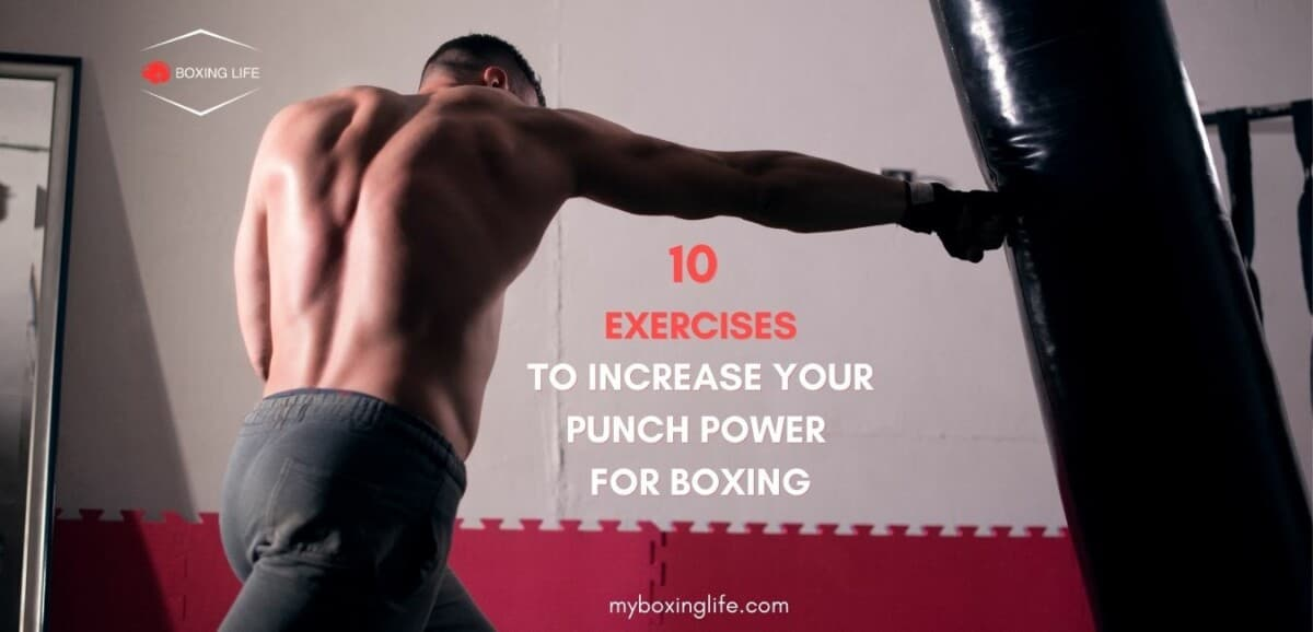 Exercises to increase your punch power for boxing