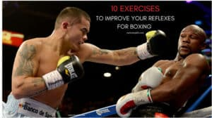 10 exercises to improve reflexes for boxing