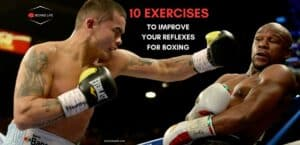 Exercises To Improve Your Reflexes For Boxing