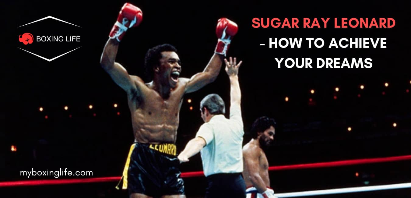 SUGAR RAY LEONARD - HOW TO ACHIEVE YOUR DREAMS