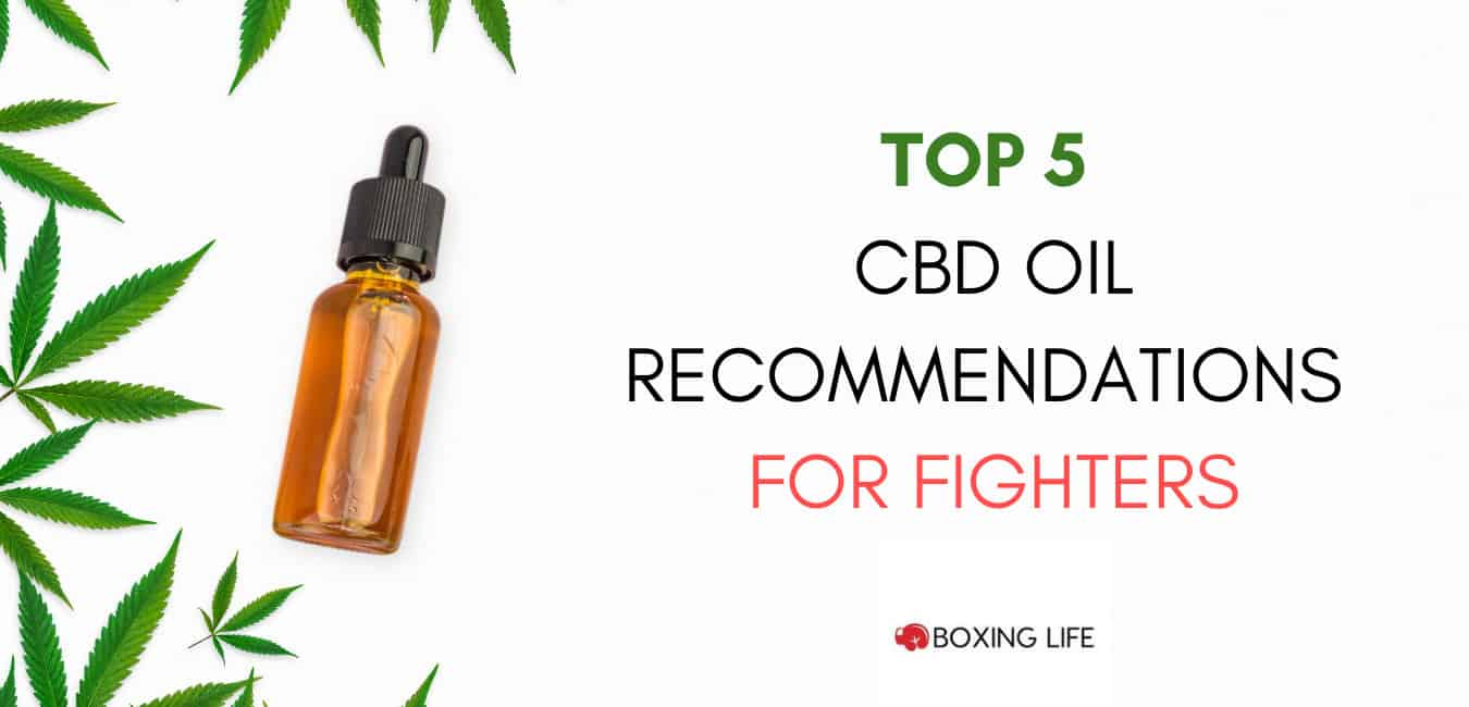 Top 5 CBD Oil Recommendations for fighters and boxers
