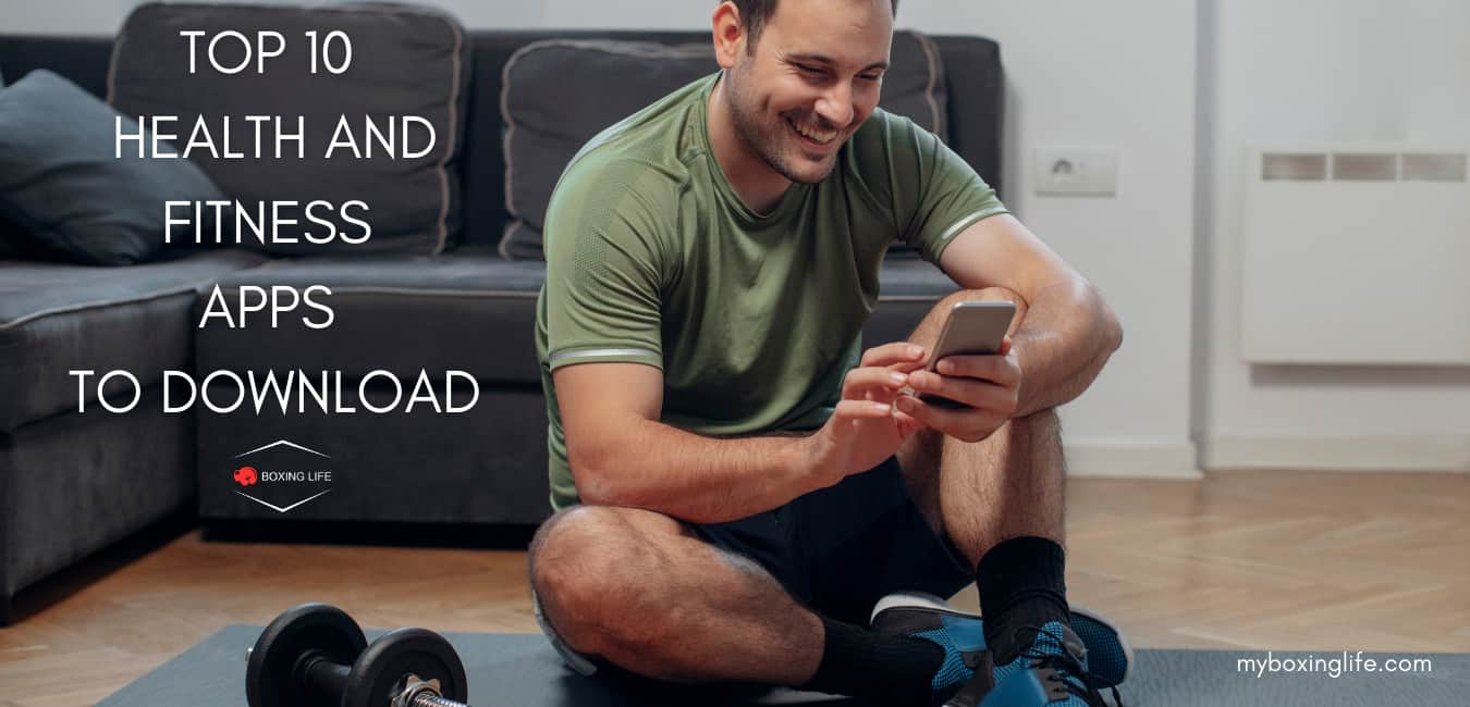 TOP 10 HEALTH AND FITNESS APPS TO DOWNLOAD