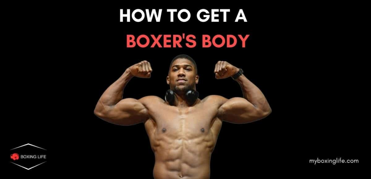 How to get a boxer's body