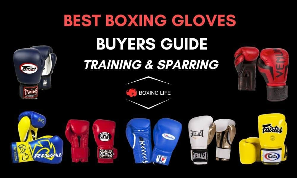 BEST BOXING GLOVES BUYERS GUIDE | RAINING AND SPARRING