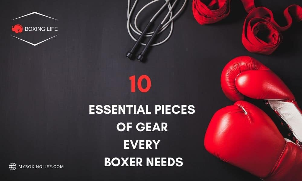 10 essential pieces of gear every boxer needs
