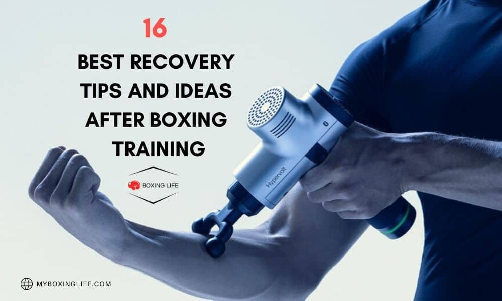 16 BEST RECOVERY TIPS AND IDEAS AFTER BOXING TRAINING