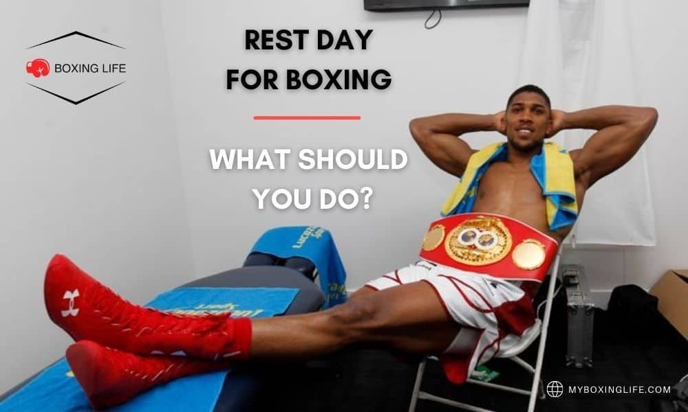 rest day for boxing | what should you do
