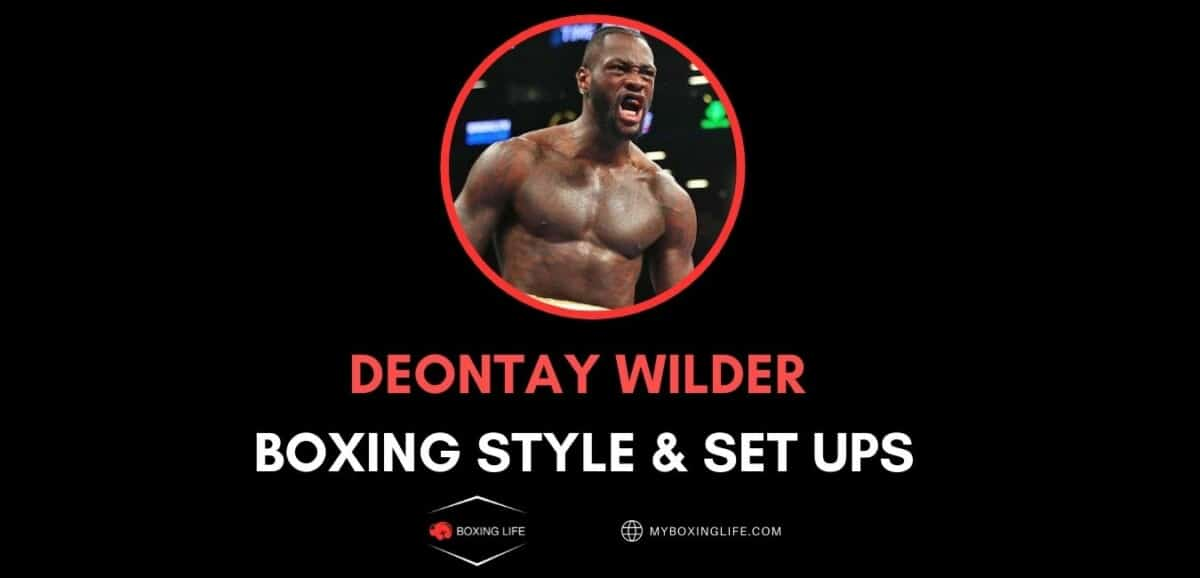 Deontay Wilder Boxing style and set ups